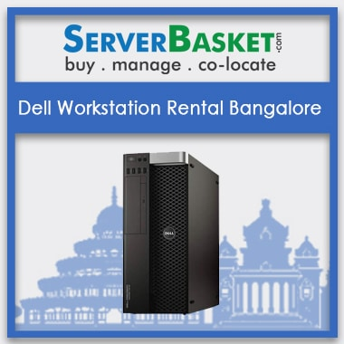 Dell Workstation Rental Bangalore, Dell Workstation Rental India, Bangalore Server Rental, Workstation on Rent India, Dell Workstation on Monthly Rental