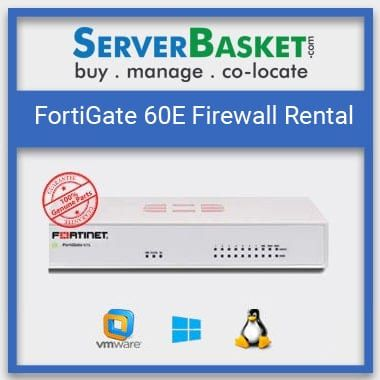 FortiGate 60E Firewall on Rent | FortiGate 60E Firewall Online | FortiGate 60E Firewall Rental India