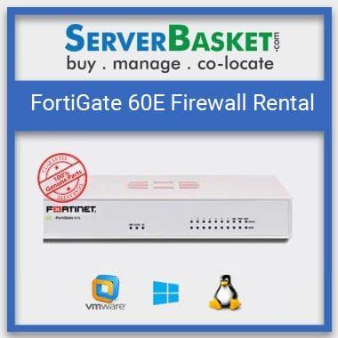 FortiGate 60E Firewall on Rent | FortiGate 60E Firewall Online | FortiGate 60E Firewall Rental India