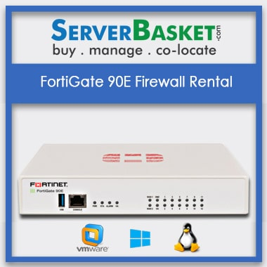 FortiGate 90E Firewall Rental | Lease FortiGate 90E | FortiGate Firewall On Rent