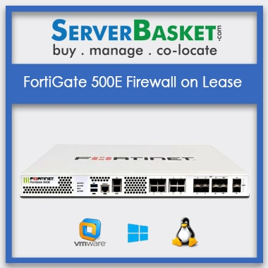 FortiGate 500E Firewall on Lease | FortiGate 500E Firewall Rental | Hire FortiGate 500E At Low Cost in India