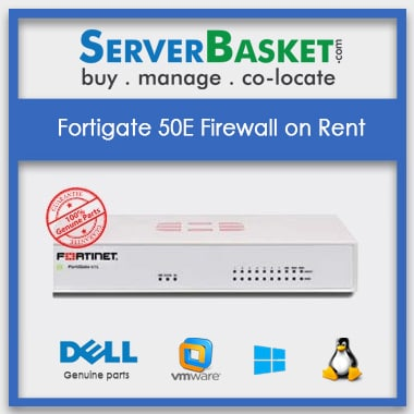 Fortigate 50E Rental | Fortigate 50E Firewall On Rent | Fortigate Firewall On Lease | Fortigate 50E Firewall on Lease