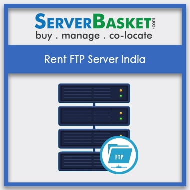 Rent FTP Server India, FTP Server Rental Online in India, FTP Server At Best Price in India