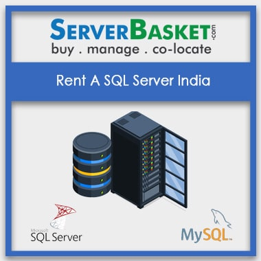 Rent SQL Server Online India | Server Rental India, Rent MS SQL Server, Rent MySQL Server, Rent Microsoft SQL Server India