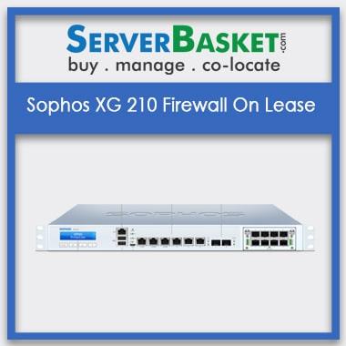 Sophos XG 210 Firewall Rental Online in India | Lease Sophos XG 210 Firewall | Sophos XG 210 Firewall Leasing India