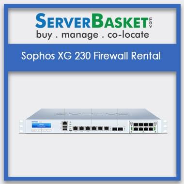 Sophos XG 230 Firewall Rental | Sophos XG 230 Firewall on Rent