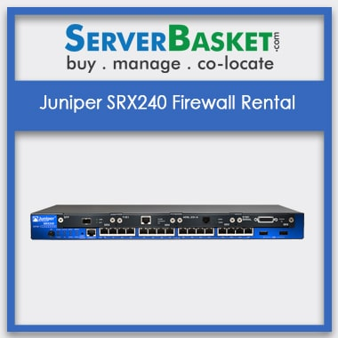 Juniper SRX240 Firewall Rental | Firewall Rental India | Firewall on Lease | Juniper SRX240 Firewall on Rent