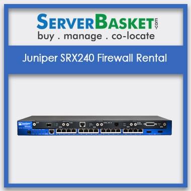 Juniper SRX240 Firewall Rental | Firewall Rental India | Firewall on Lease | Juniper SRX240 Firewall on Rent