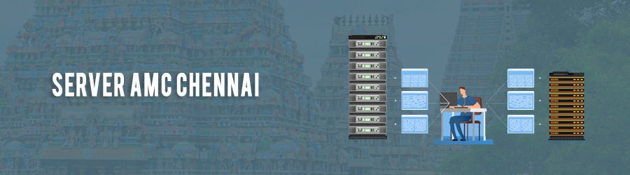 Server AMC Chennai | Dell, HP, IBM Server Maintenance for Chennai | Cheap Server Management Services in Chennai