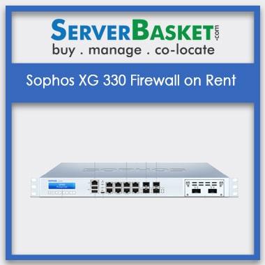 Sophos XG 330 Firewall On Rent | Sophos Firewall on Lease | Sophos XG 330 Firewall Rental in India Online