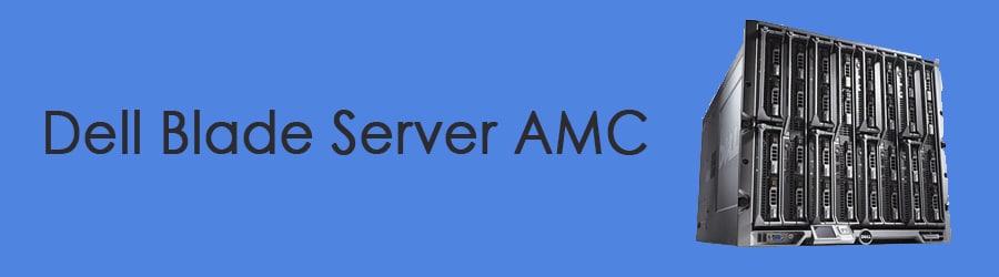 Dell Blade Server AMC | Server AMC Contract in India | Server Repair & Replacement Services in India | Hyderabad, Mumbai, Delhi, Noida, Bangalore AMC Services | Server Management Services