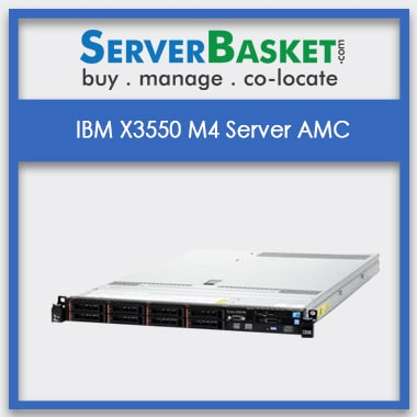 IBM X3550 M4 Server AMC | Server AMC Services | IBM Server Management | IBM Rack Server Management