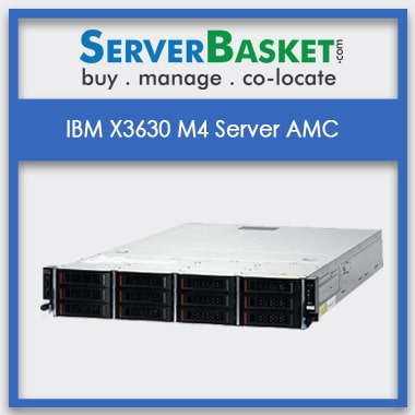 IBM X3630 M4 Server AMC | IBM Server Management | IBM Server AMC in India At Low Cost