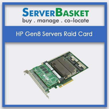 HP Gen8 Server Raid Cards | Raid Controllers of HP ProLiant Gen8 Servers