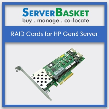 RAID Cards for HP Gen6 Servers | HP RAID Cards | HP Server RAID Cards