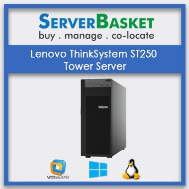Lenovo ThinkSystem ST250 Tower Server | Lenovo Tower Server | Buy Lenovo ThinkSystem Online