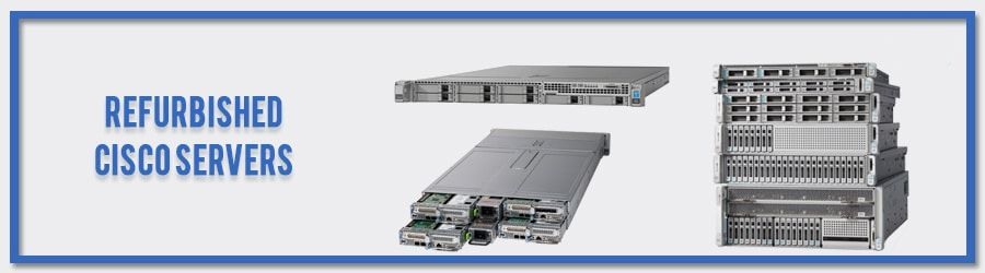 Refurbished Cisco Servers | Cisco Servers For Sale Online in India
