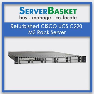 Refurbished CISCO UCS C220 M3 Rack Server | Cisco UCS C220 Server At Lowest Price | Buy Cisco Servers Online
