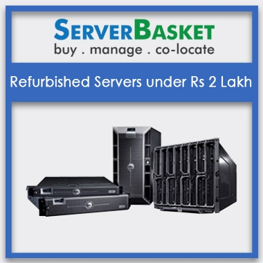 Refurbished Servers Under 2 Lakhs | Refurbished Servers for Sale | Purchase Used Servers for Lowest Price