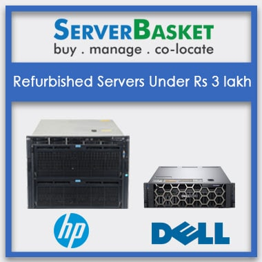 Refurbished Servers Under 3 Lakhs (three Lakhs)| Used Servers for Sale | Refurbished Rack, Tower, Blade Servers | Buy Refurbished Dell, HP, IBM servers