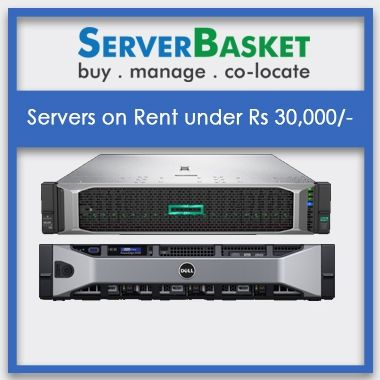 Servers on Rent under Rs 30,000 | Server Rental Services At Lowest Price | Customized Servers on Rent | Dell, HP, IBM Servers on rent