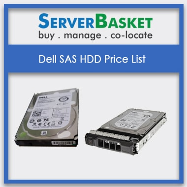Dell SAS HDD Price List | Dell SAS HDD Hard Drives | Buy Dell Server Hard Drives Online | Dell SAS Drives