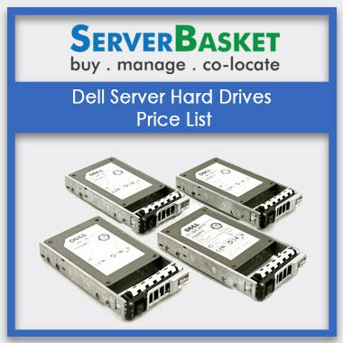 Dell Server Hard Drives Price List | Dell rack, tower, blade server Hard drives |