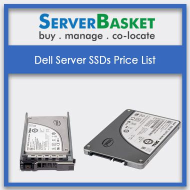 Dell Server SSD Price List | Buy Dell Server SSD Hard Drives At Best Price | Dell SSD Drives | Dell Rack, Tower, Blade Server hard Drive