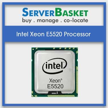 Intel Xeon E5520 Processor   Buy Intel Xeon Processors   Quad Core Processor   Purchase Intel Xeon Processors Online