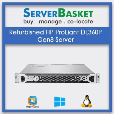 Refurbished HP ProLiant DL360p Gen8 server | Refurb HP Gen8 Server | Refurbished HP Servers | Servers for Sale