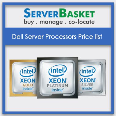 Check outDell Server Processors Price list | Dell Server Processors | Price list