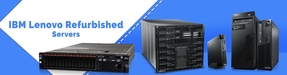 IBM, Lenovo Refurbished servers