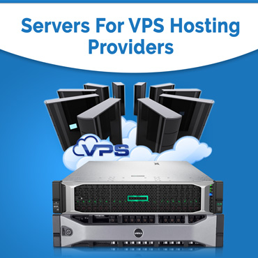 Servers for VPS Hosting Service Providers