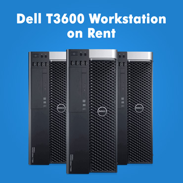 Dell T3600 Workstation on Rent