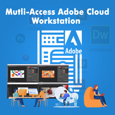 Multi-Access Adobe Cloud Workstation